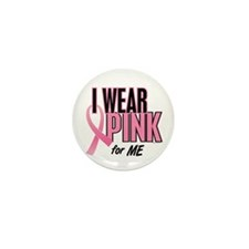 I Wear Pink For ME 10 Mini Button (10 pack)