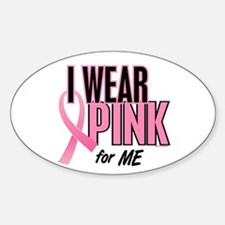 I Wear Pink For ME 10 Oval Decal