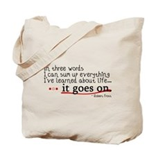 Life... It Goes On Tote Bag