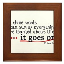 Life... It Goes On Framed Tile