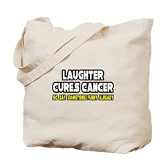 """Laughter Cures Cancer..."" Tote Bag"