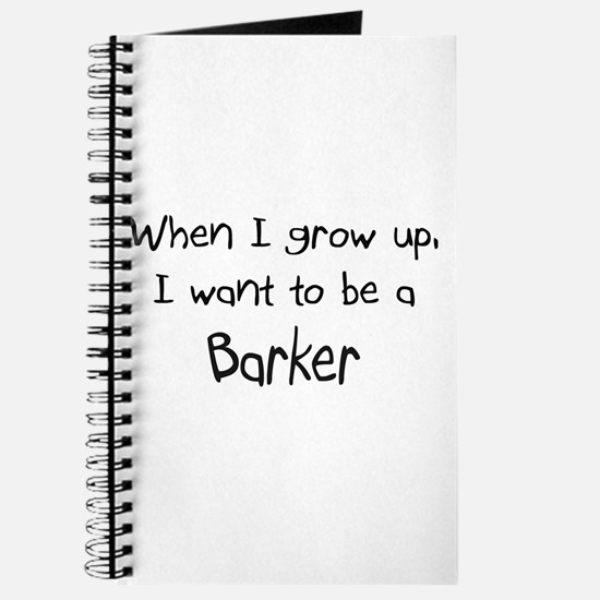 When I grow up I want to be a Barker Journal