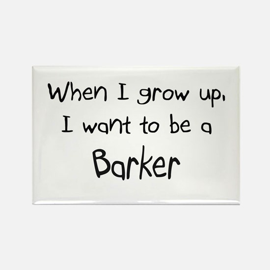 When I grow up I want to be a Barker Rectangle Mag