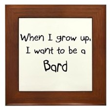 When I grow up I want to be a Bard Framed Tile