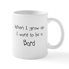 When I grow up I want to be a Bard Mug