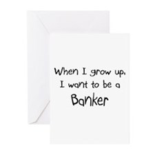 When I grow up I want to be a Banker Greeting Card