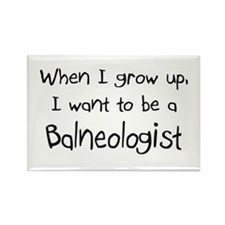 When I grow up I want to be a Balneologist Rectang