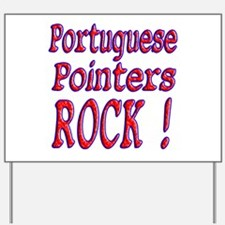 Portuguese Pointers Yard Sign