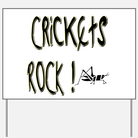 Crickets Rock ! Yard Sign