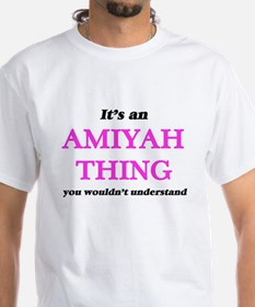 It's an Amiyah thing, you wouldn't T-Shirt