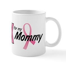 I Wear Pink For My Mommy 10 Mug