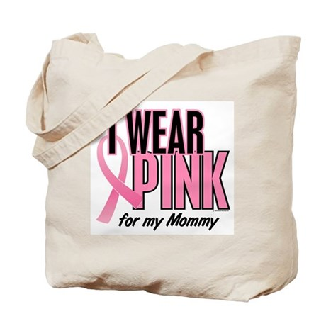 I Wear Pink For My Mommy 10 Tote Bag