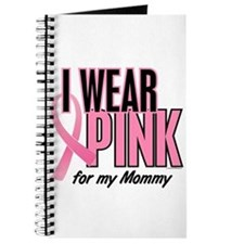 I Wear Pink For My Mommy 10 Journal