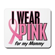 I Wear Pink For My Mommy 10 Mousepad