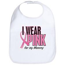 I Wear Pink For My Mommy 10 Bib