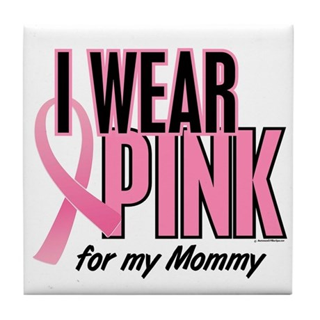 I Wear Pink For My Mommy 10 Tile Coaster