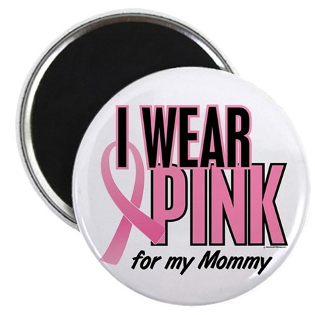"""I Wear Pink For My Mommy 10 2.25"""" Magnet (100 pack"""