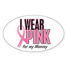 I Wear Pink For My Mommy 10 Oval Sticker (10 pk)