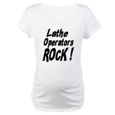 Lathe Operators Rock ! Shirt