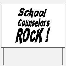 School Counselors Rock ! Yard Sign