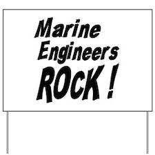 Marine Engineers Rock ! Yard Sign