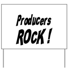 Producers Rock ! Yard Sign