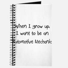 When I grow up I want to be an Automotive Mechanic