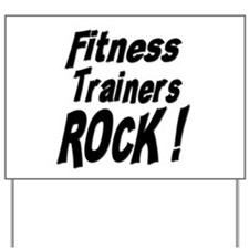 Fitness Trainers Rock ! Yard Sign