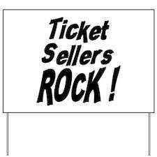 Ticket Sellers Rock ! Yard Sign