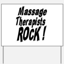 Massage Therapists Rock ! Yard Sign