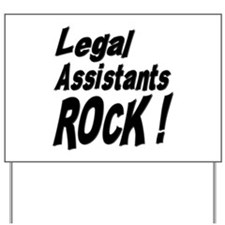 Legal Assistants Rock ! Yard Sign