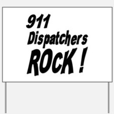 911 Dispatchers Rock ! Yard Sign