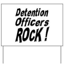 Detention Officers Rock ! Yard Sign