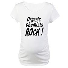 Organic Chemists Rock ! Shirt