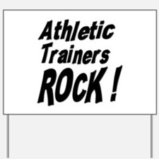 Athletic Trainers Rock ! Yard Sign