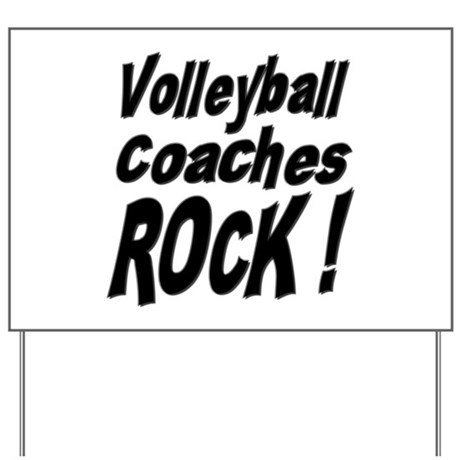 Volleyball Coaches Rock ! Yard Sign