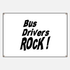 Bus Drivers Rock ! Banner