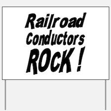 Railroad Conductors Rock ! Yard Sign