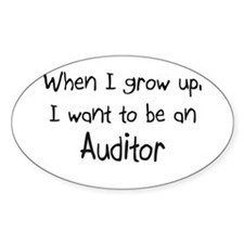 When I grow up I want to be an Auditor Sticker (Ov