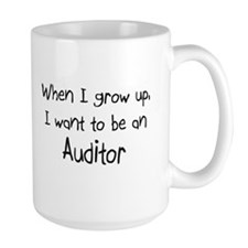 When I grow up I want to be an Auditor Large Mug