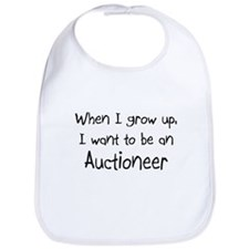 When I grow up I want to be an Auctioneer Bib