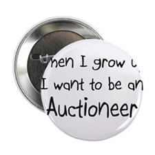 "When I grow up I want to be an Auctioneer 2.25"" Bu"