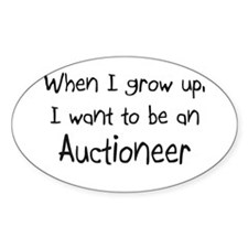 When I grow up I want to be an Auctioneer Decal