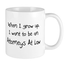 When I grow up I want to be an Attorneys At Law Mu