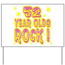52 Year Olds Rock ! Yard Sign