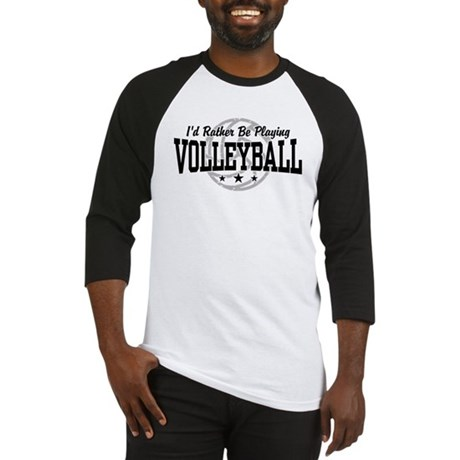 I'd Rather Be Playing Volleyball Baseball Jersey