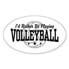 I'd Rather Be Playing Volleyball Oval Decal