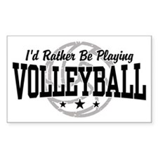 I'd Rather Be Playing Volleyball Decal