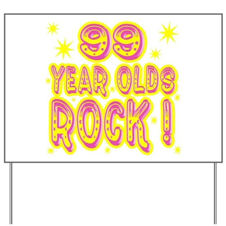 99 Year Olds Rock ! Yard Sign