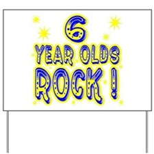 6 Year Olds Rock ! Yard Sign